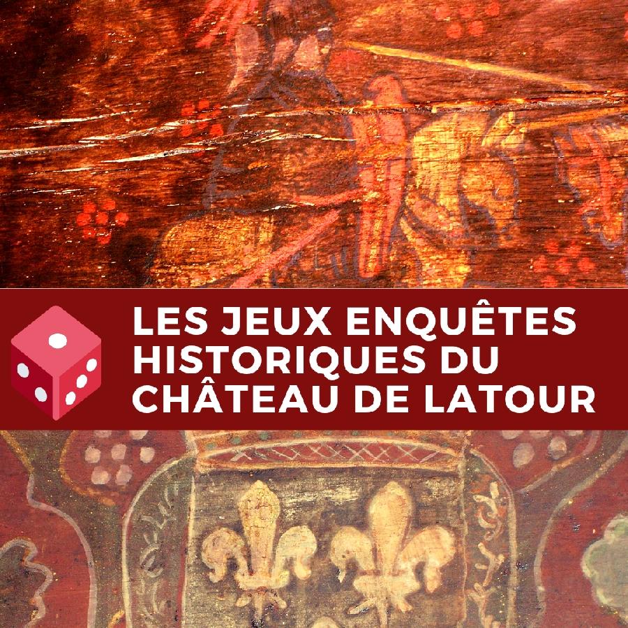 Jeux adolescents et adultes Les enquête historiques au Château de Latour  ©Chateau de Latour