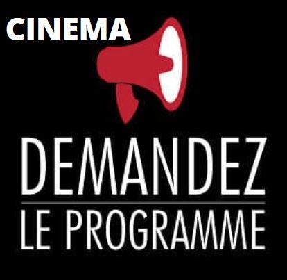 Cinéma - demandez le programme